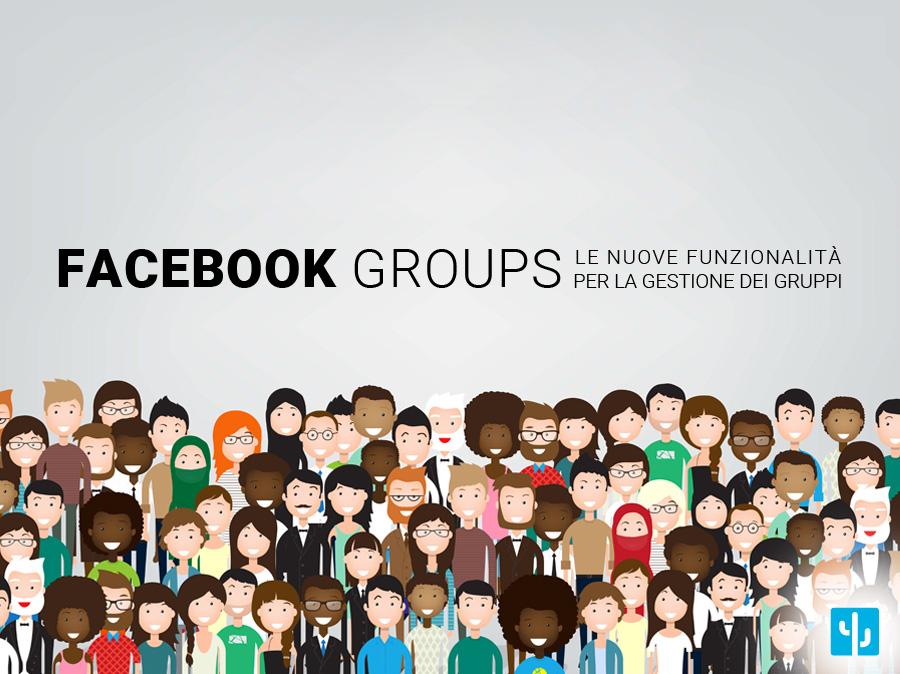 Le nuove funzionalità di Facebook per la gestione dei gruppi